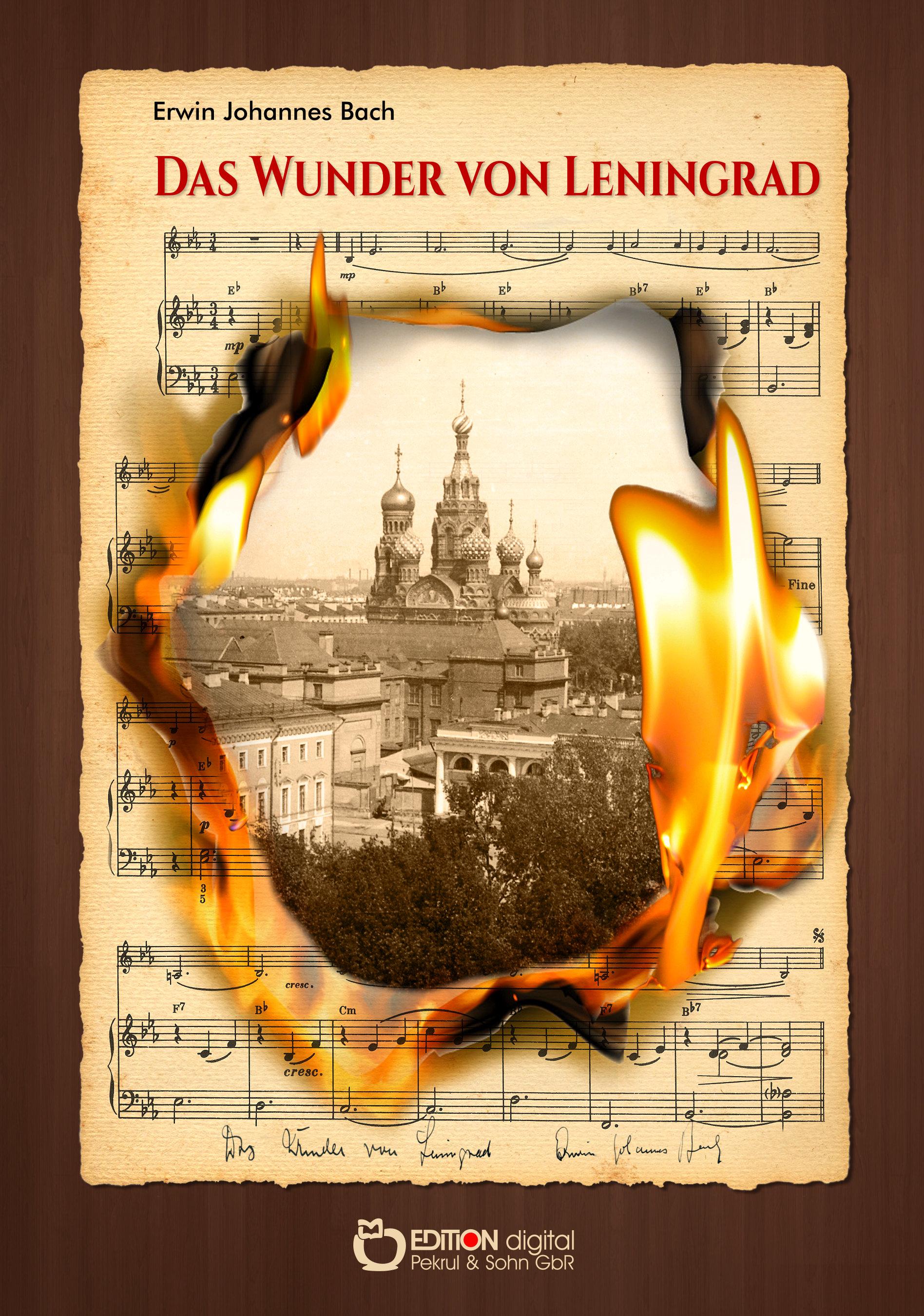 Das Wunder von Leningrad von Erwin Johannes Bach, Aljonna Möckel (Herausgeber), Klaus Möckel (Herausgeber)