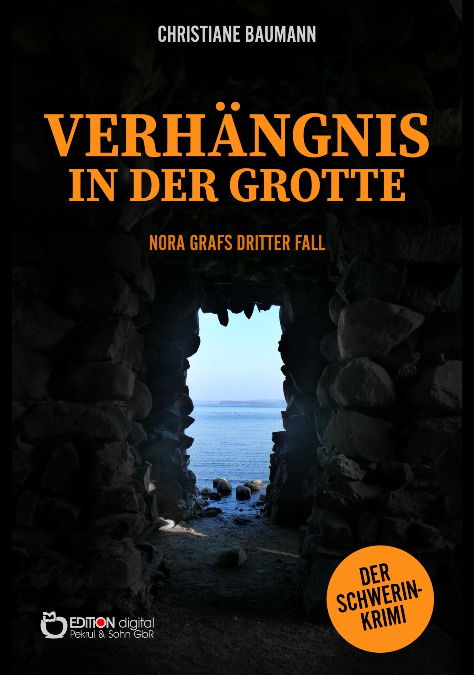 Verhängnis in der Grotte. Nora Grafs dritter Fall – Schwerin-Krimi von Christiane Baumann