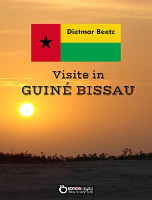 Visite in Guiné-Bissau von Dietmar Beetz