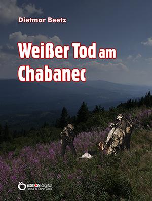 Weißer Tod am Chabanec von Dietmar Beetz