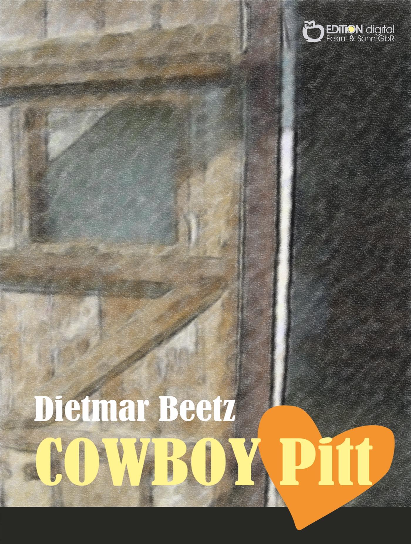 Cowboy Pitt von Dietmar Beetz