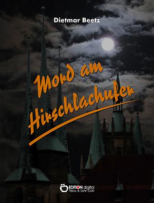 Mord am Hirschlachufer.Kriminalroman von Dietmar Beetz