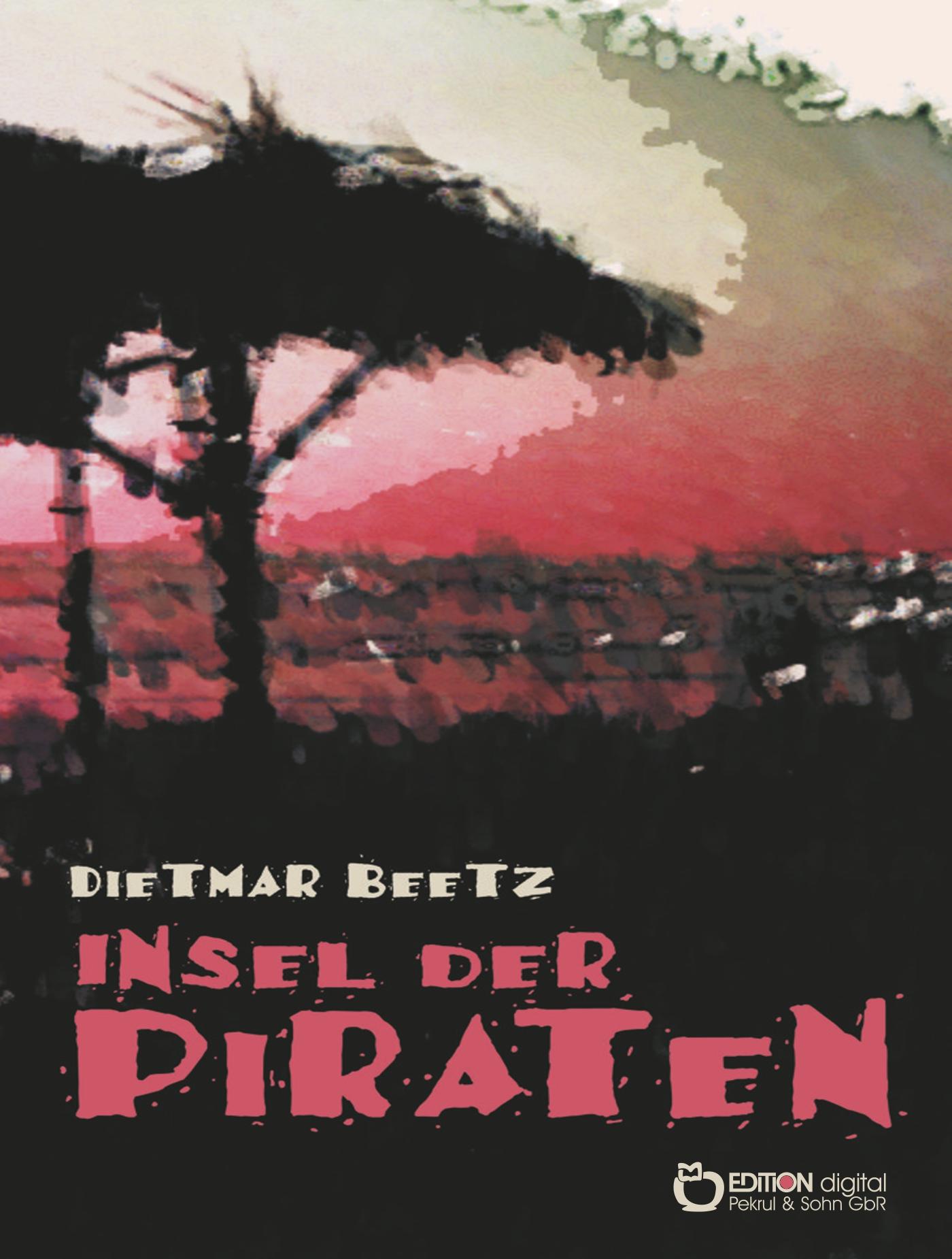 Insel der Piraten. Ein Ferienkrimi von Dietmar Beetz