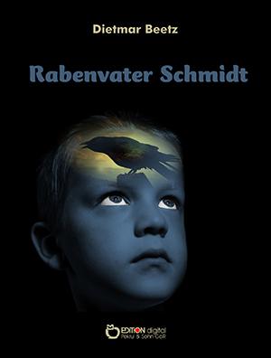 Rabenvater Schmidt von Dietmar Beetz
