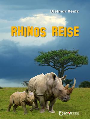 Rhinos Reise von Dietmar Beetz