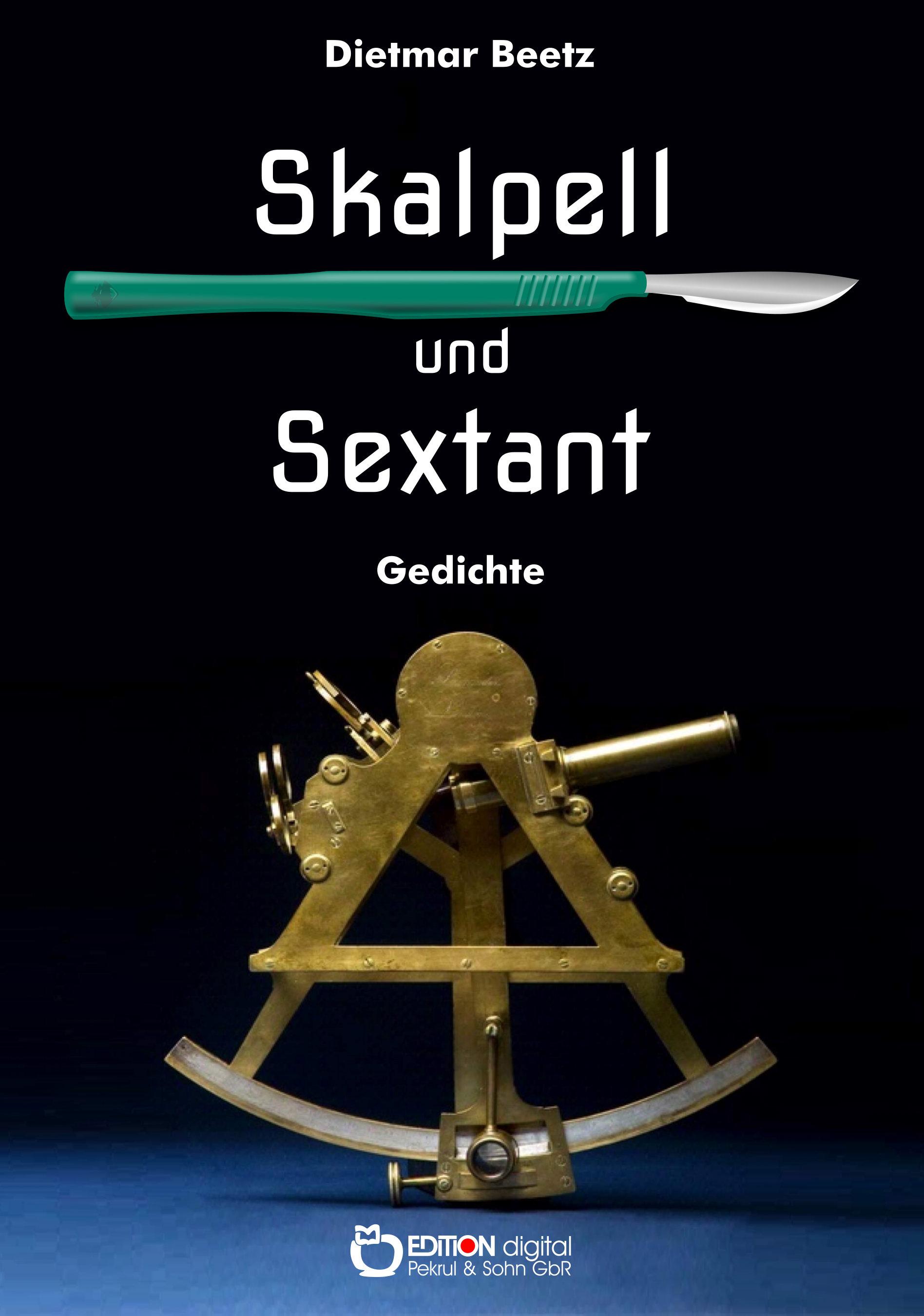Skalpell und Sextant. Gedichte von Dietmar Beetz