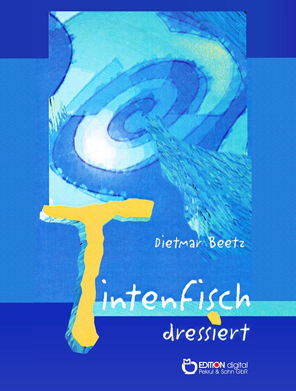 Tintenfisch dressiert von Dietmar Beetz