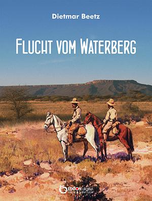 Flucht vom Waterberg von Dietmar Beetz