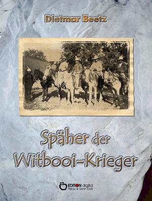 Späher der Witbooi-Krieger von Dietmar Beetz