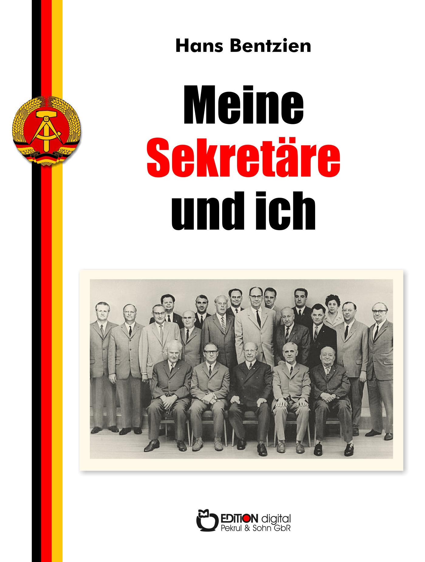 Meine Sekretäre und ich von Hans Bentzien