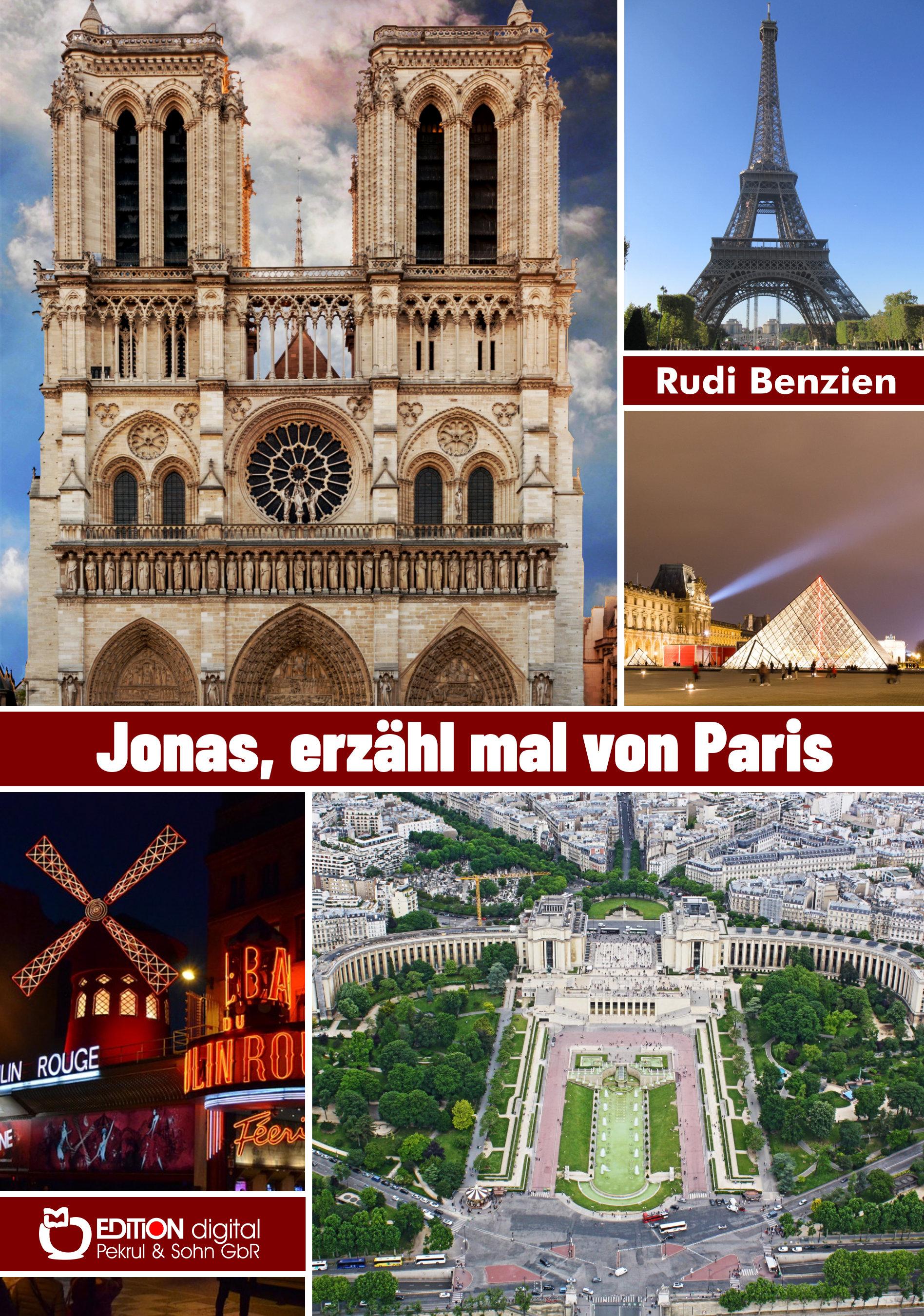 Jonas, erzähl mir von Paris. Autobiografischer Roman von Rudi Benzien