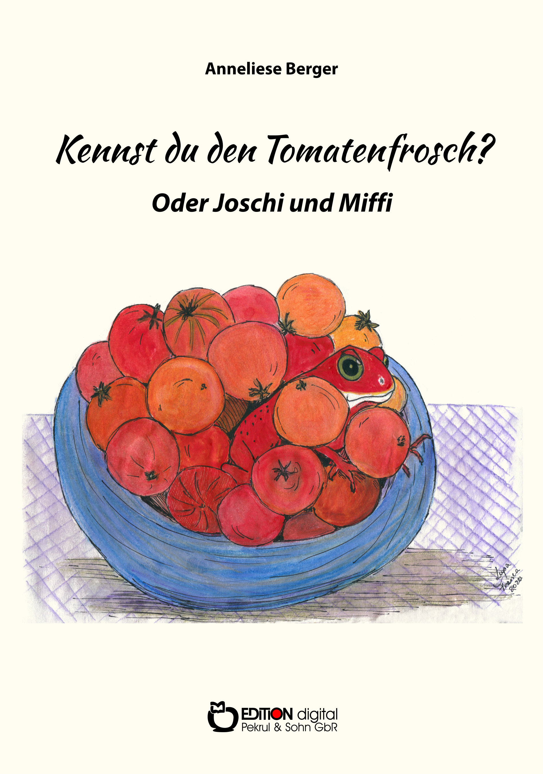 Kennst du den Tomatenfrosch? Oder Joschi und Miffi von Anneliese Berger