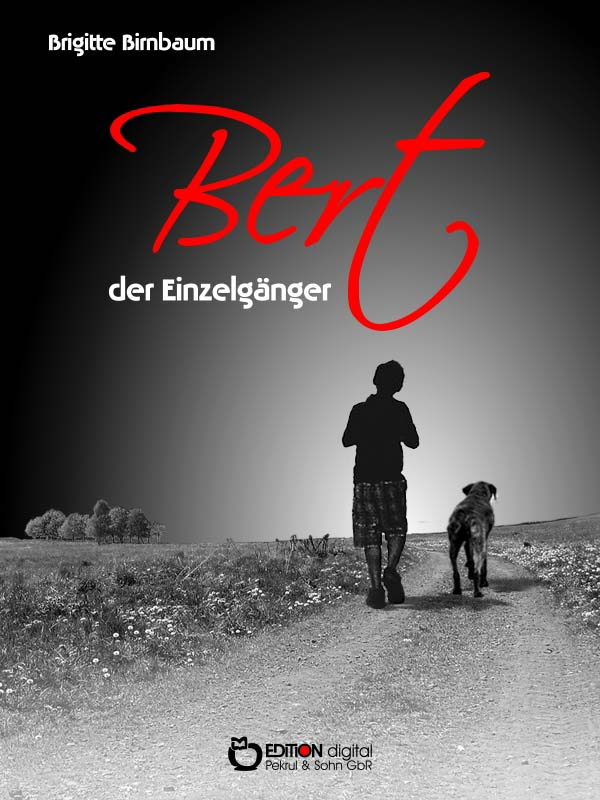 Bert, der Einzelgänger. von Brigitte Birnbaum