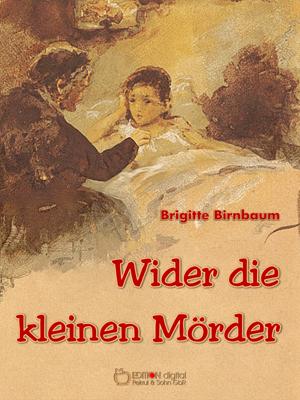 Wider die kleinen Mörder. von Brigitte Birnbaum