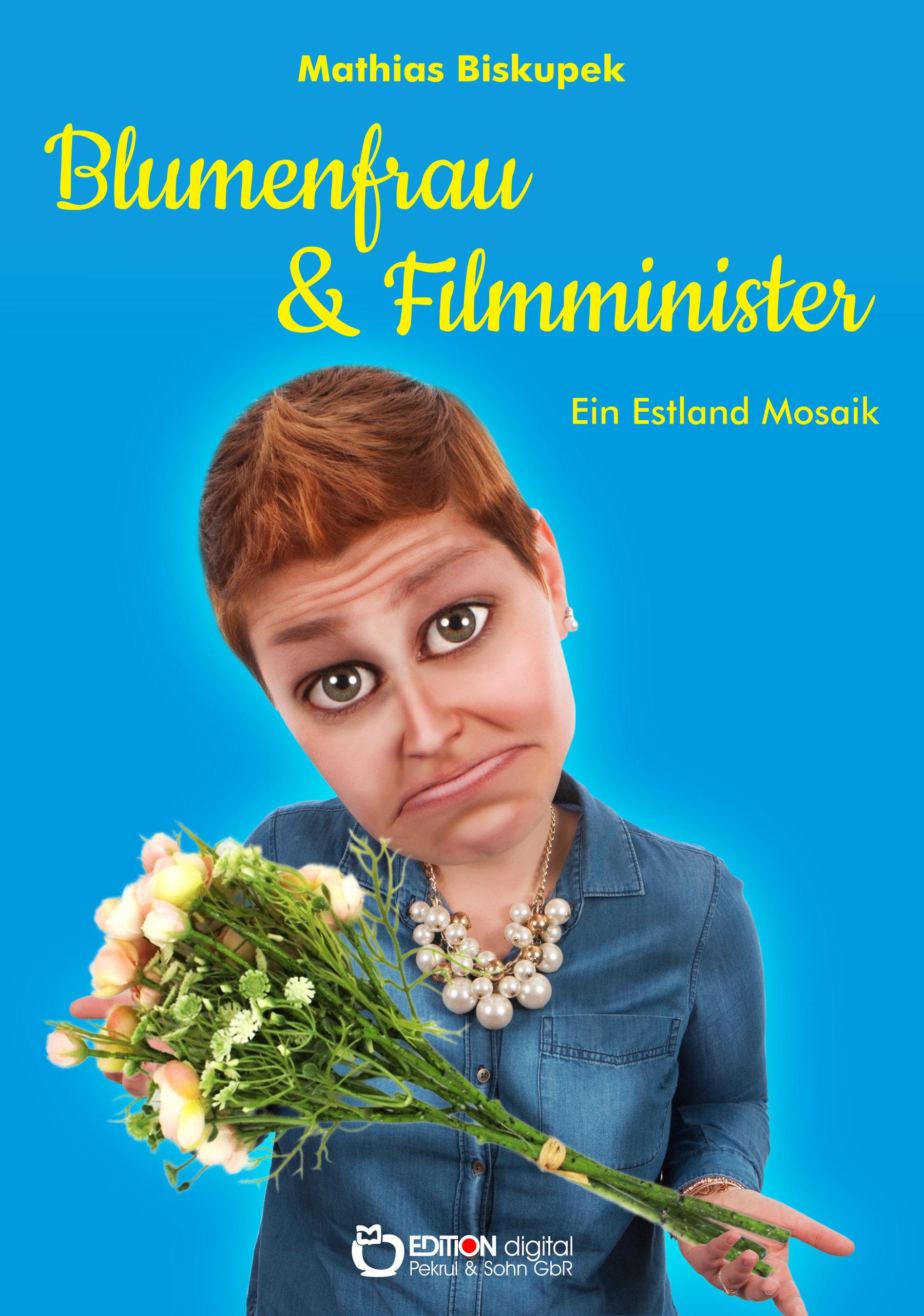 Blumenfrau und Filmminister. Ein Estland-Mosaik von Matthias Biskupek