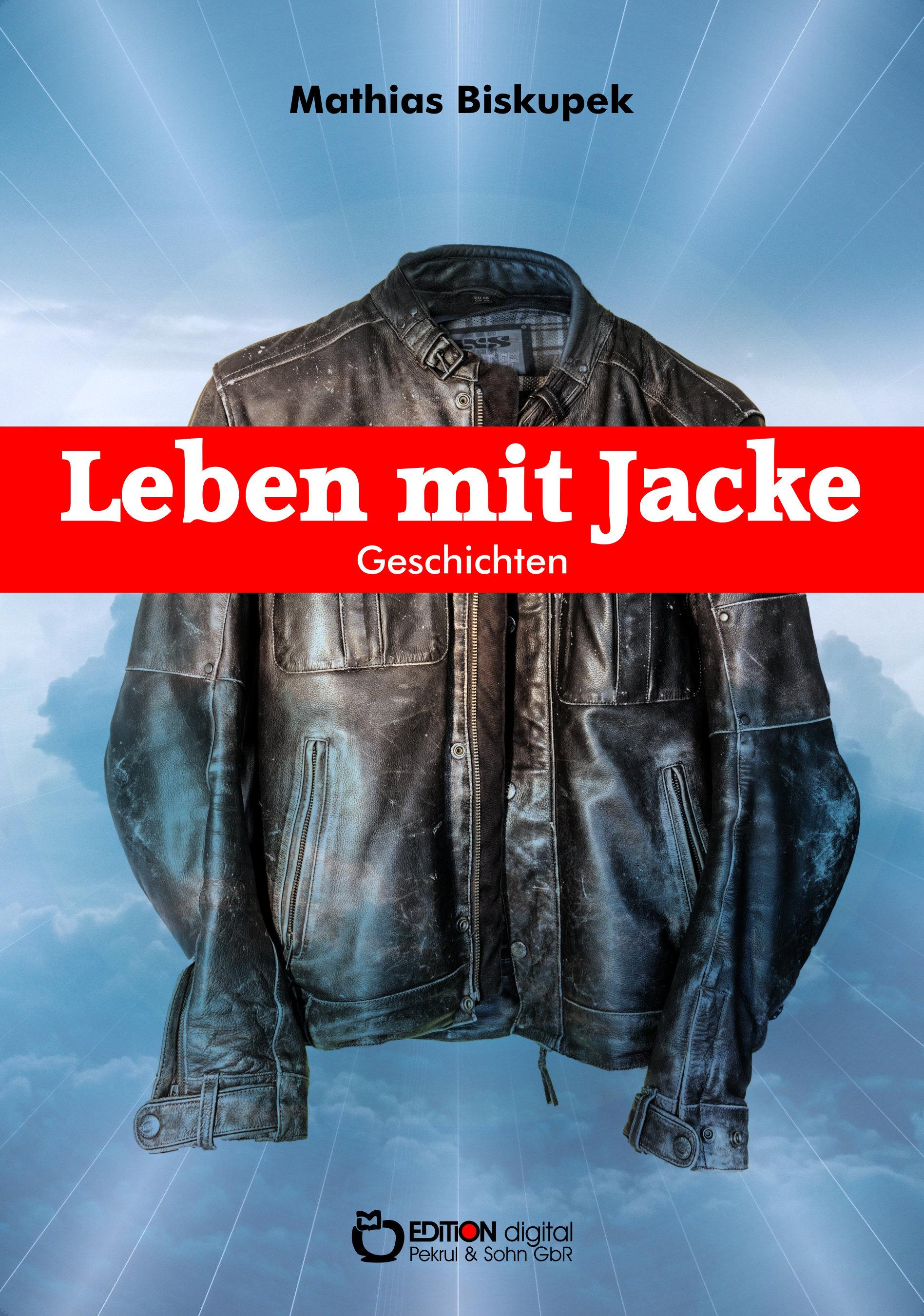 Leben mit Jacke. Geschichten von Matthias Biskupek