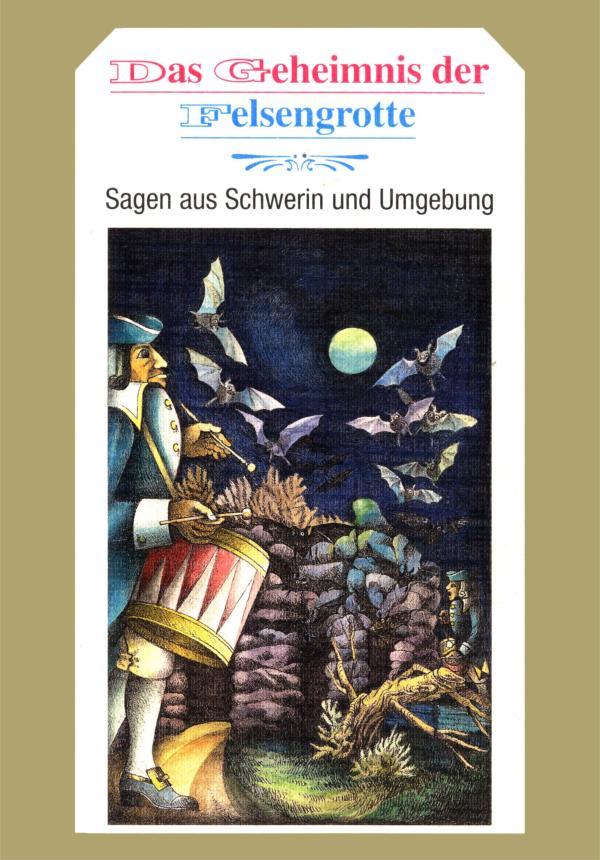 Das Geheimnis der Felsengrotte. Sagen aus Schwerin und Umgebung von Erika Borchardt