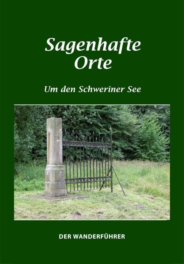Sagenhafte Orte um den Schweriner See. Zwischen Warnow und Stepenitz, Döpe und Lewitz. Der Wanderführer von Erika Borchardt, Jürgen Borchardt (Autor)