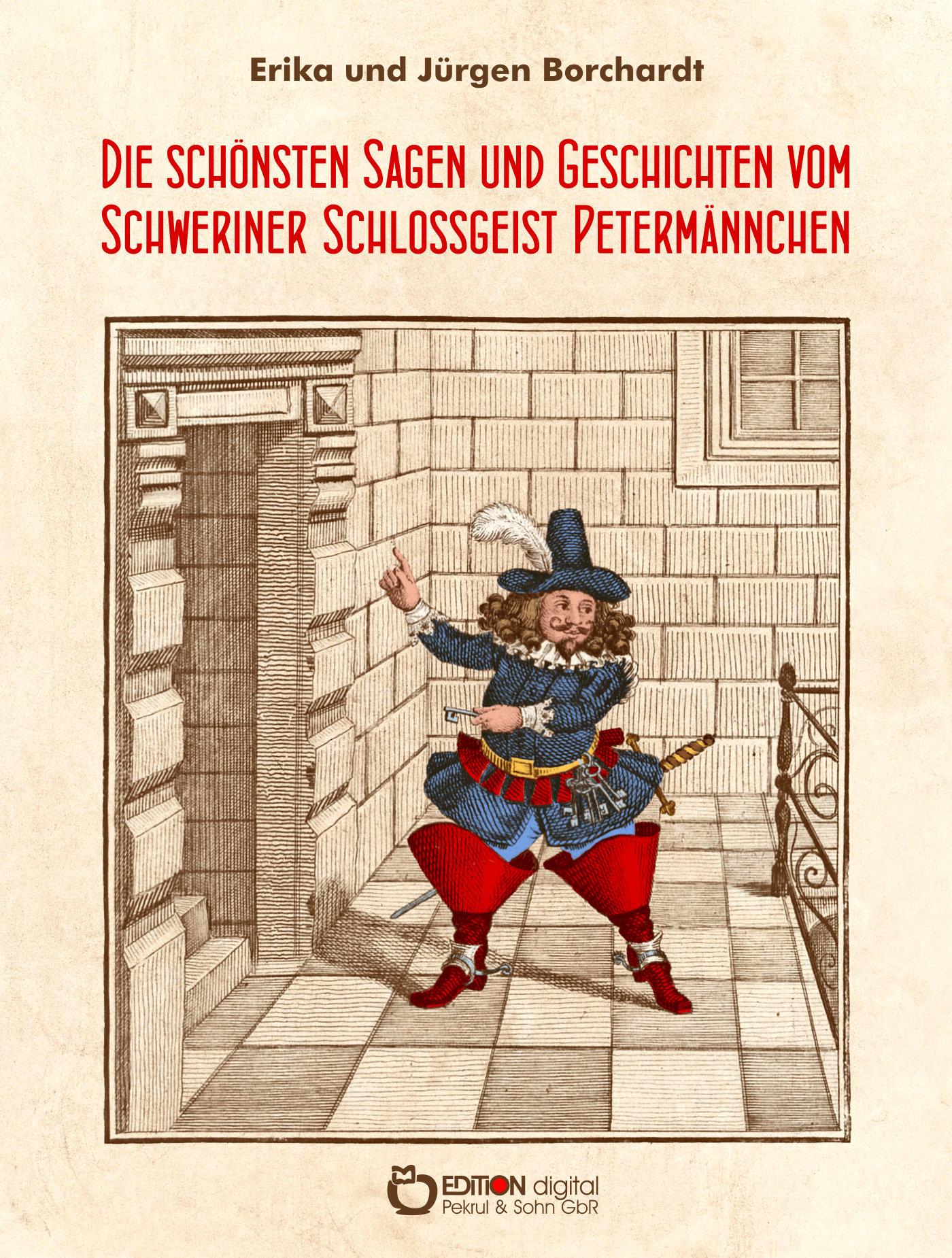 Die schönsten Sagen und Geschichten vom Schweriner Schlossgeist Petermännchen von Erika Borchardt, Jürgen Borchardt (Autor)