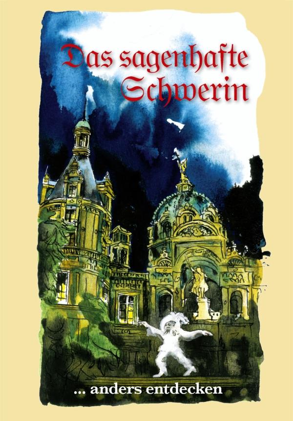 Das sagenhafte Schwerin. ... anders entdecken von Erika Borchardt, Jürgen Borchardt (Autor)