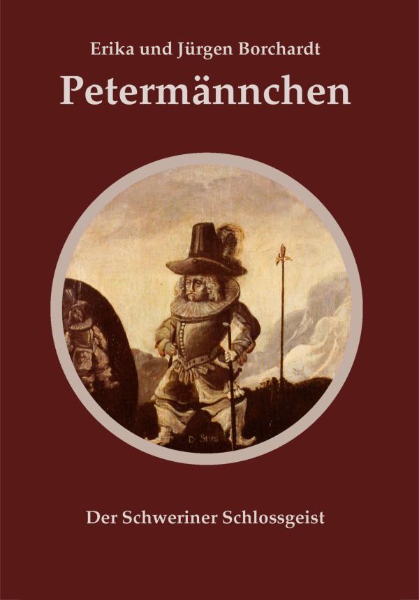 Petermännchen. Der Schweriner Schlossgeist von Erika Borchardt, Jürgen Borchardt (Autor)