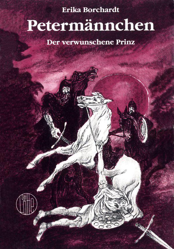 Petermännchen, der verwunschene Prinz. von Erika Borchardt