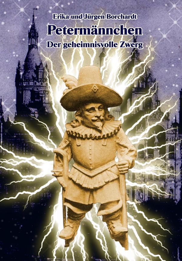 Petermännchen. Der geheimnisvolle Zwerg. von Erika Borchardt, Jürgen Borchardt (Autor)