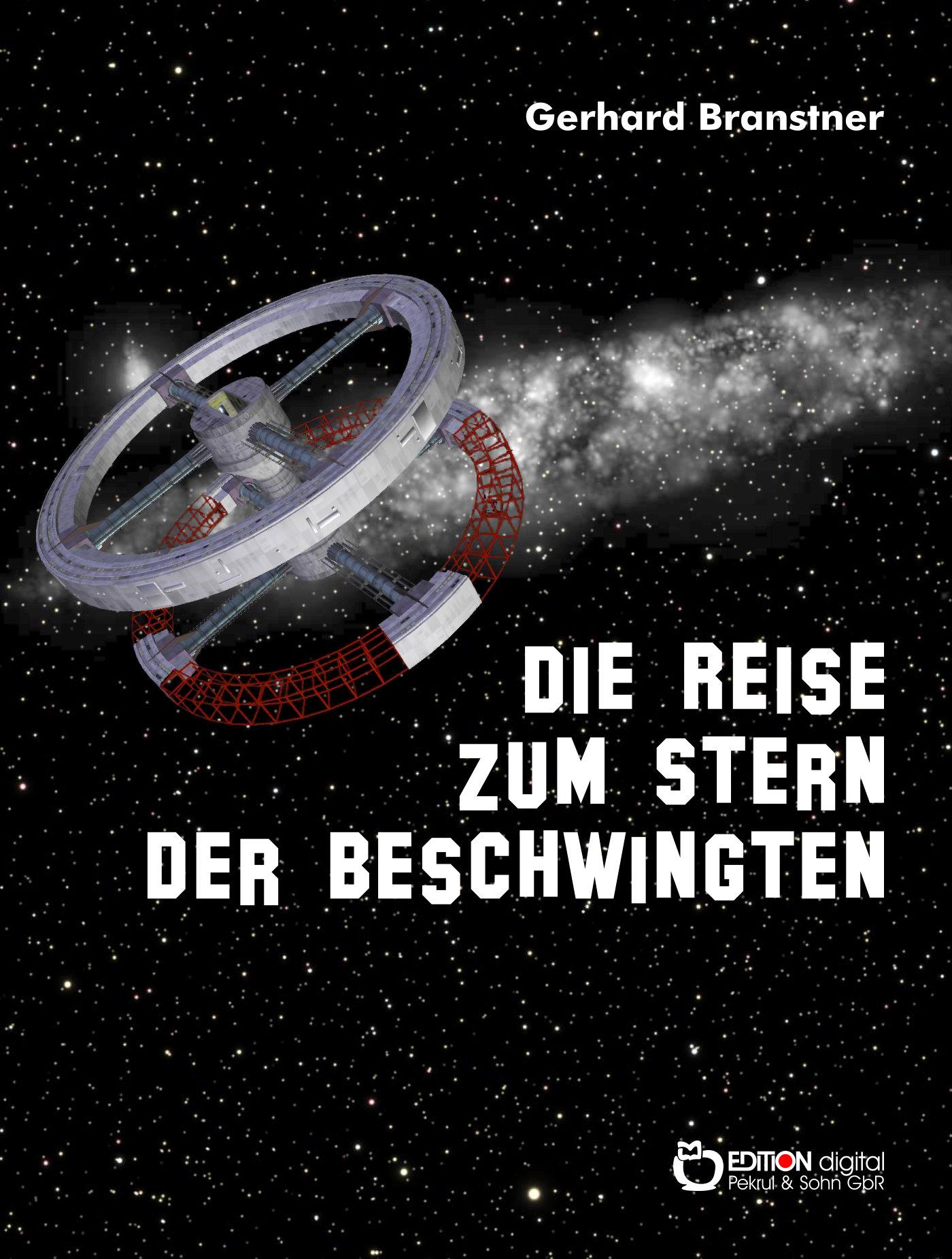 Die Reise zum Stern der Beschwingten. Schilderung der galaktischen Erfahrungen etlicher Erdenmenschen, die versehentlich in die Milchstraße geraten, nach mancherlei erlittenem Ungemach aber glücklich wieder daheim angelangt sind von Gerhard Branstner
