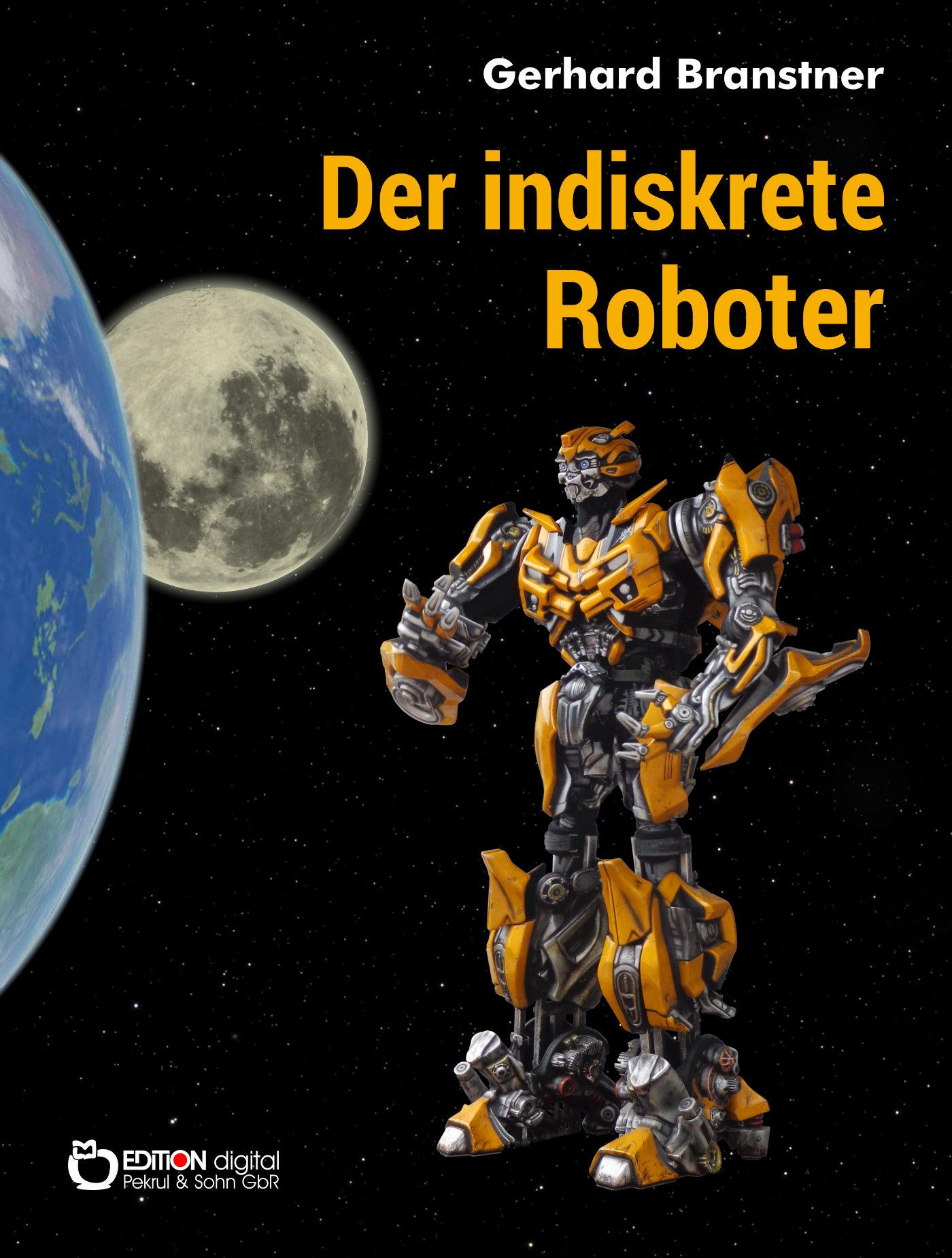 Der indiskrete Roboter. Utopische Erzählungen von Gerhard Branstner