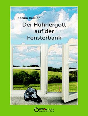 Der Hühnergott auf der Fensterbank von Karina Brauer