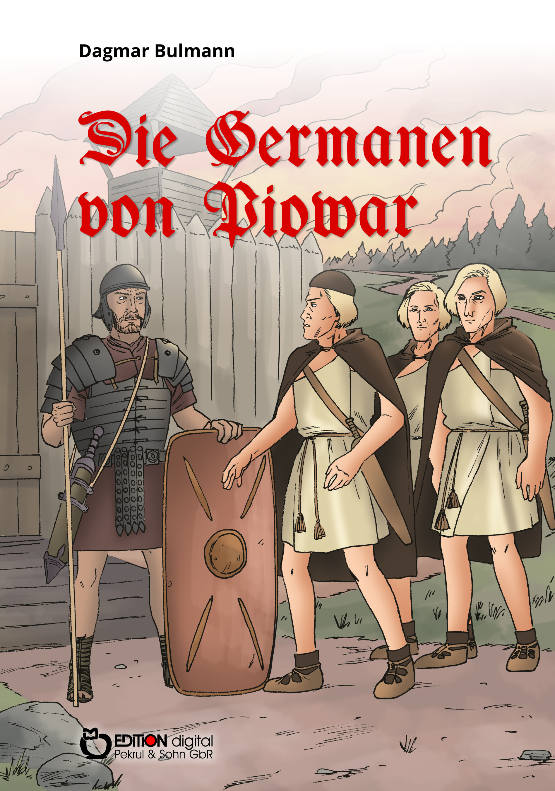 Die Germanen von Piowar von Dagmar Bulmann