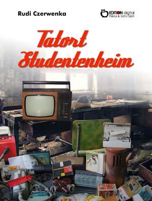 Tatort Studentenheim. von Rudi Czerwenka
