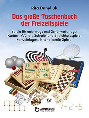 Das große Taschenbuch der Freizeitspiele. Spiele für unterwegs und Schönwettertage von Rita Danyliuk