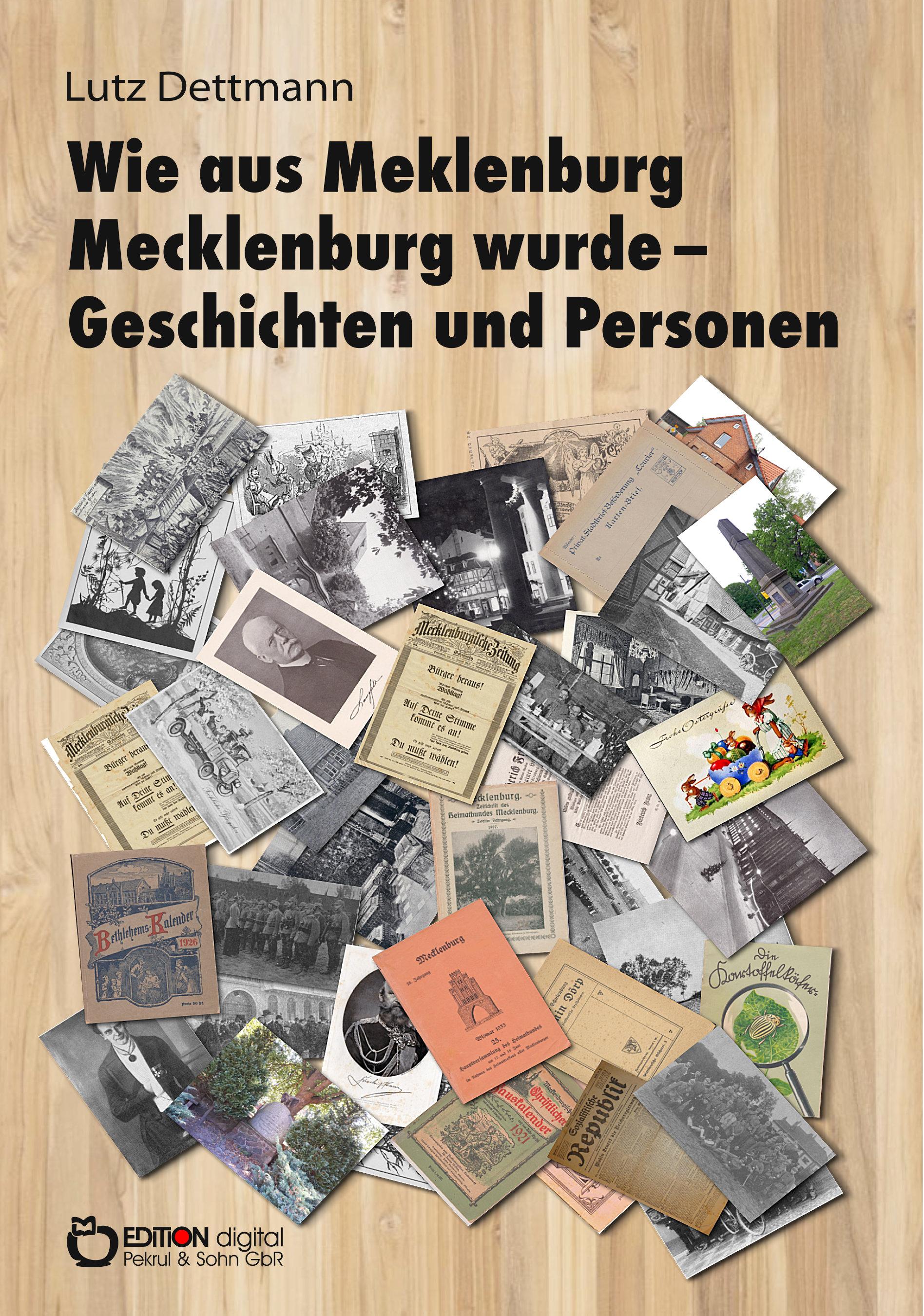 Wie aus Meklenburg Mecklenburg wurde – Geschichten und Personen von Lutz Dettmann