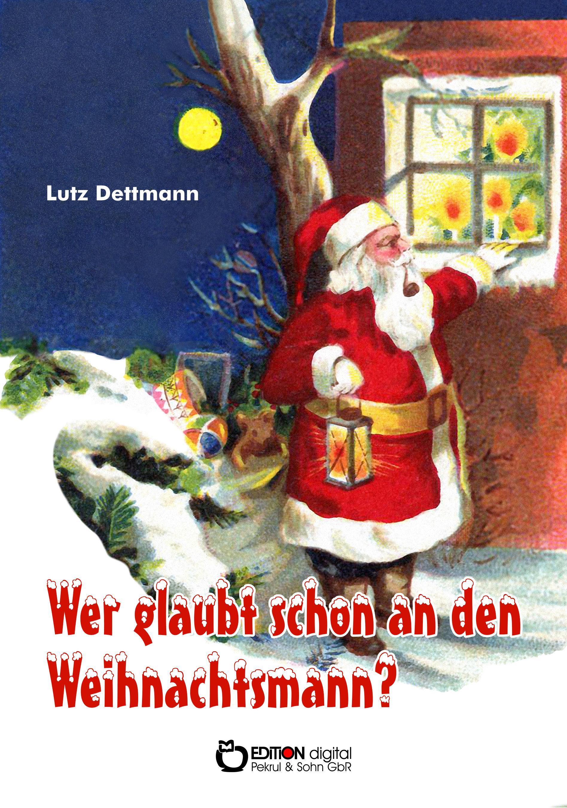 Wer glaubt schon an den Weihnachtsmann? von Lutz Dettmann