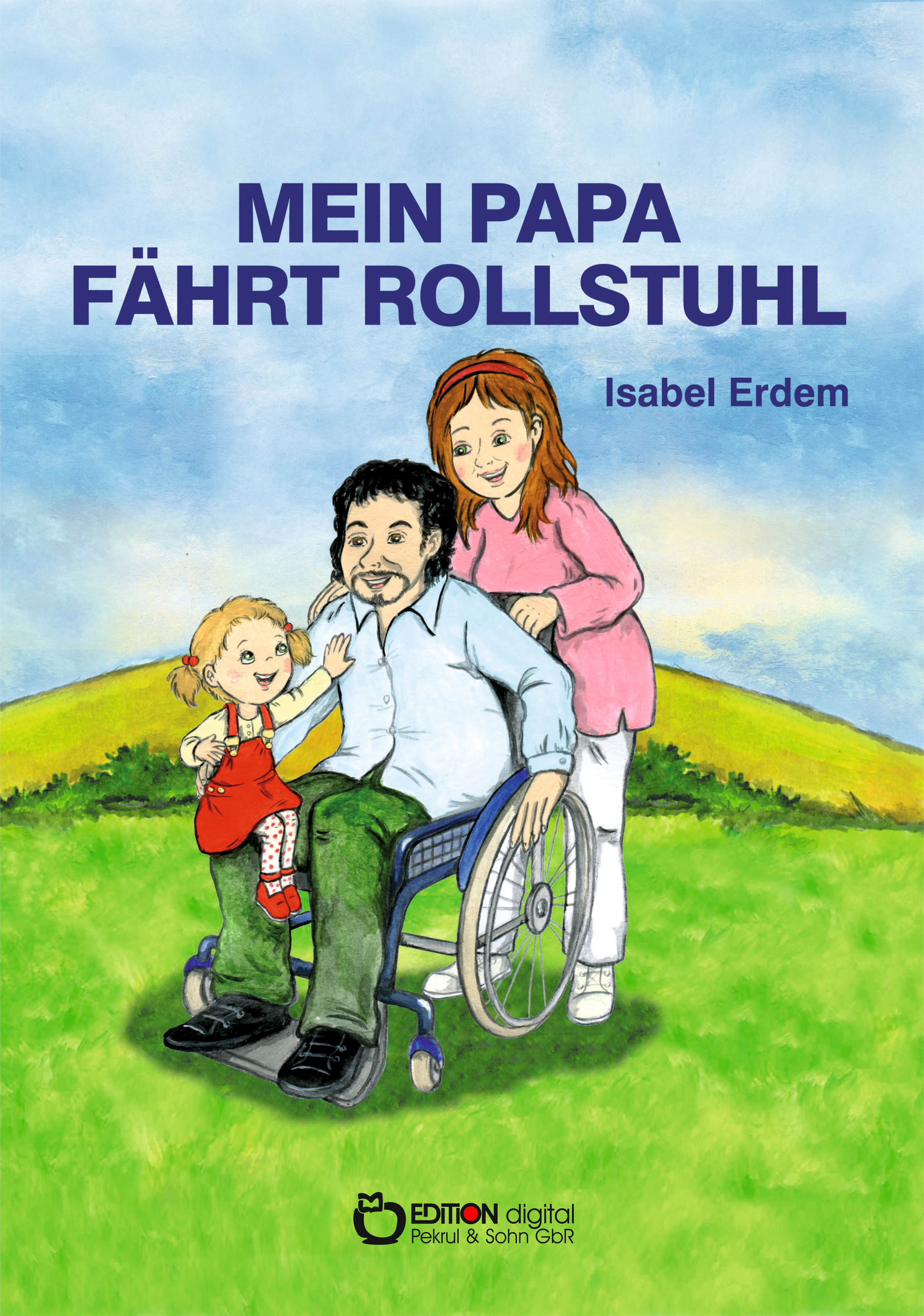Mein Vater fährt Rollstuhl von Isabel Leyla Erdem