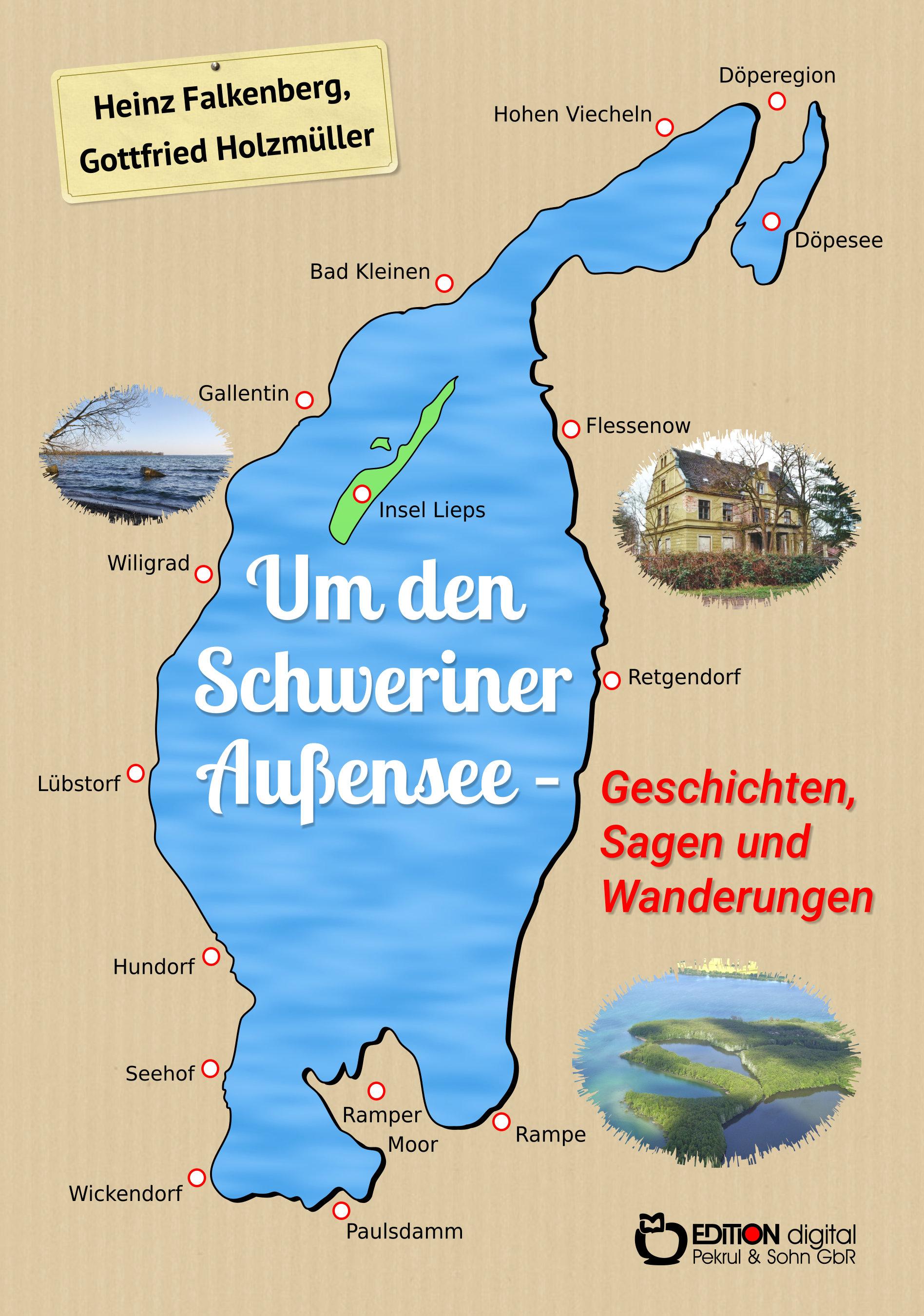 Um den Schweriner Außensee - Geschichten, Sagen und Wanderungen von Heinz Falkenberg, Gottfried Holzmüller