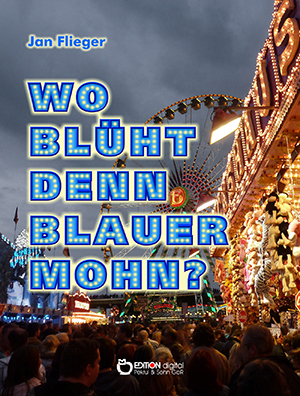 Wo blüht denn blauer Mohn von Jan Flieger