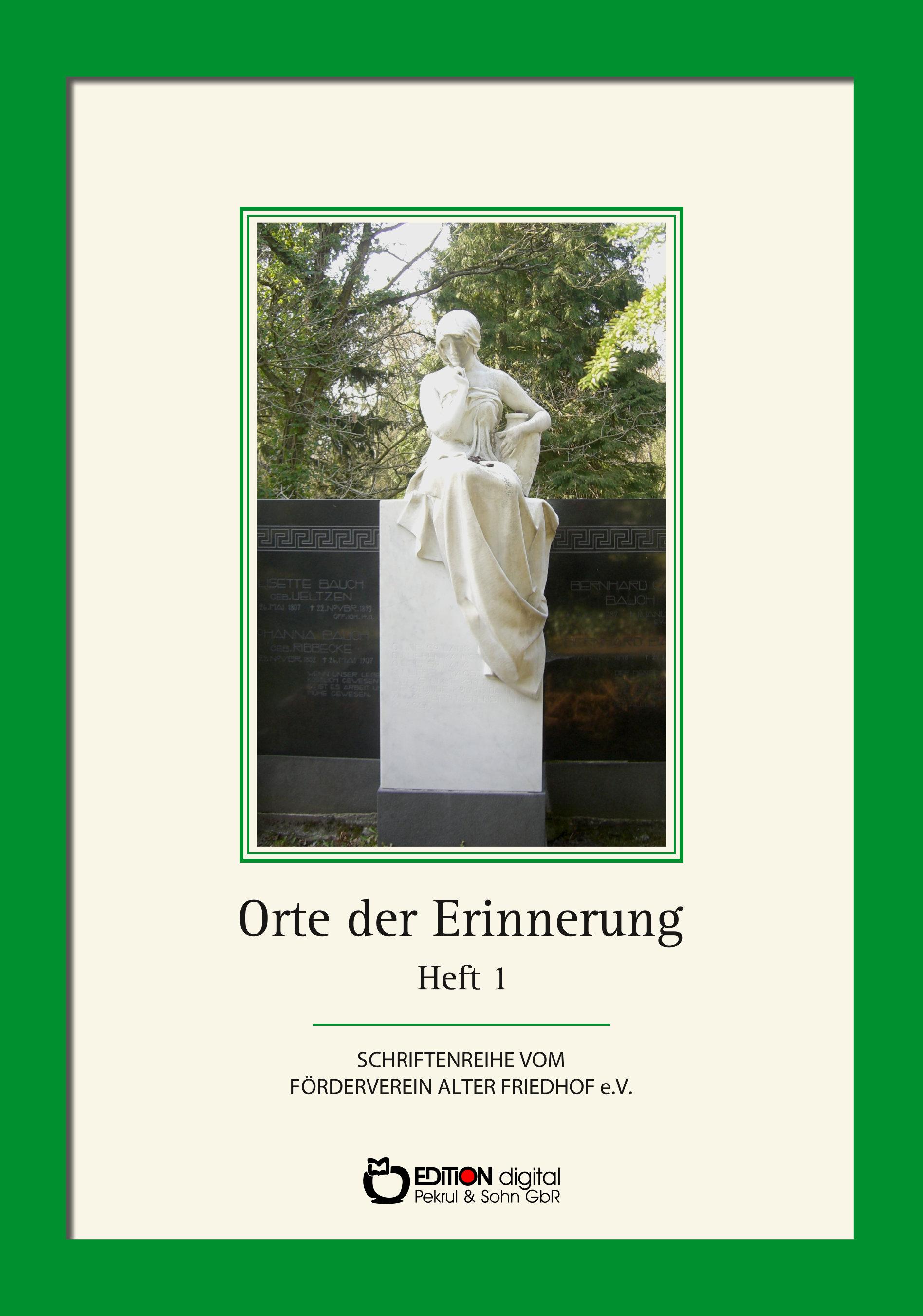 Orte der Erinnerung. Heft 1 über den Alten Friedhof Schwerin. 2. Auflage von Förderverein Alter Friedhof Schwerin e.V.