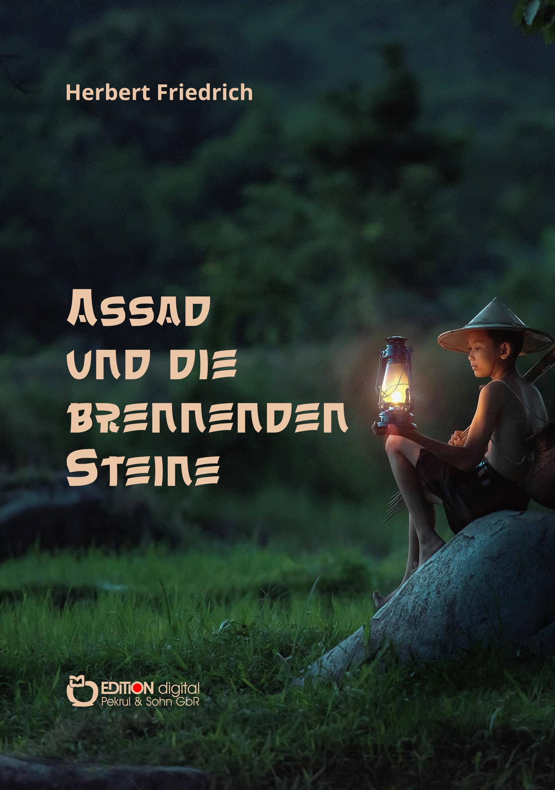 Assad und die brennenden Steine von Herbert Friedrich