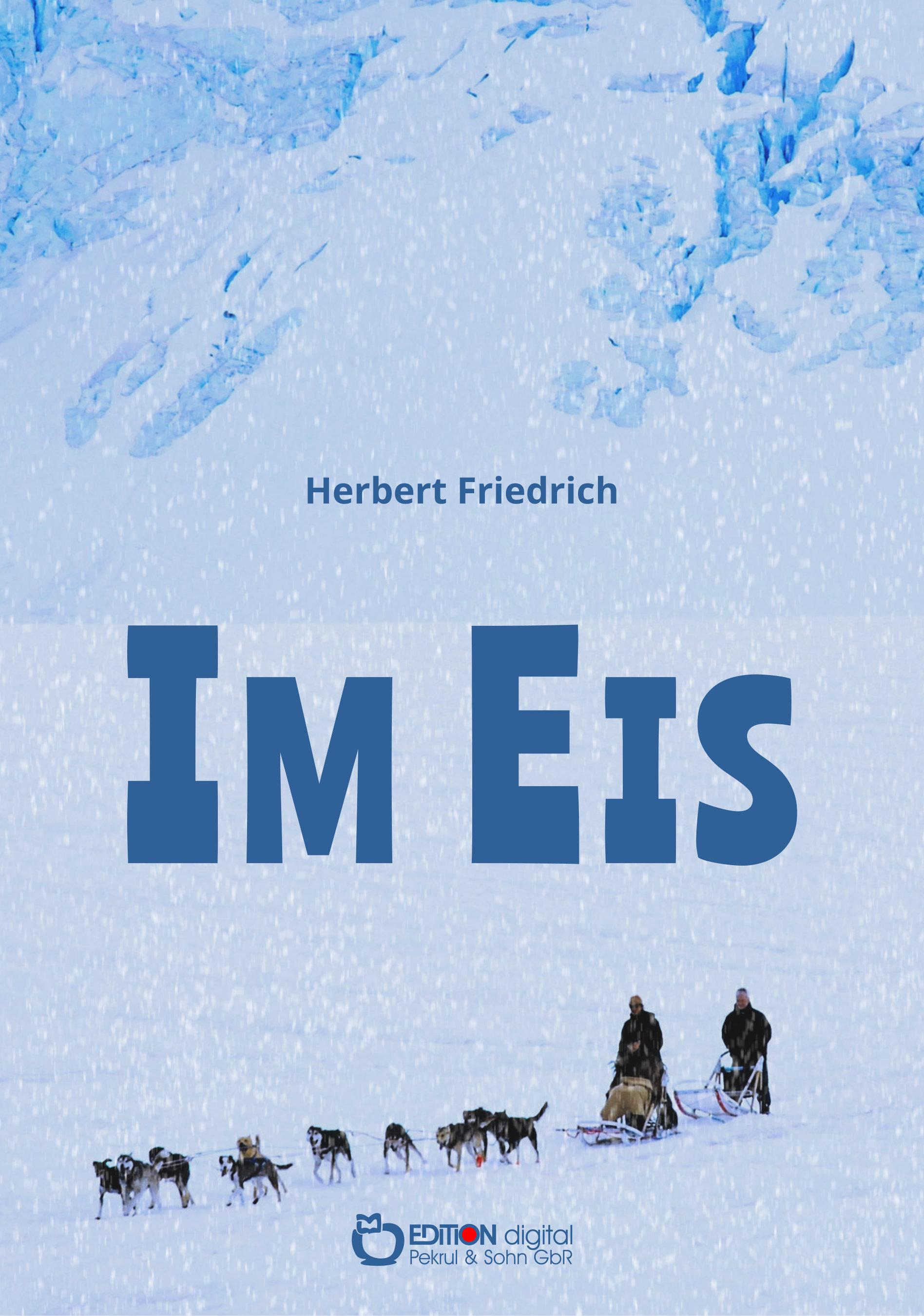 Im Eis. Erzählungen von Herbert Friedrich
