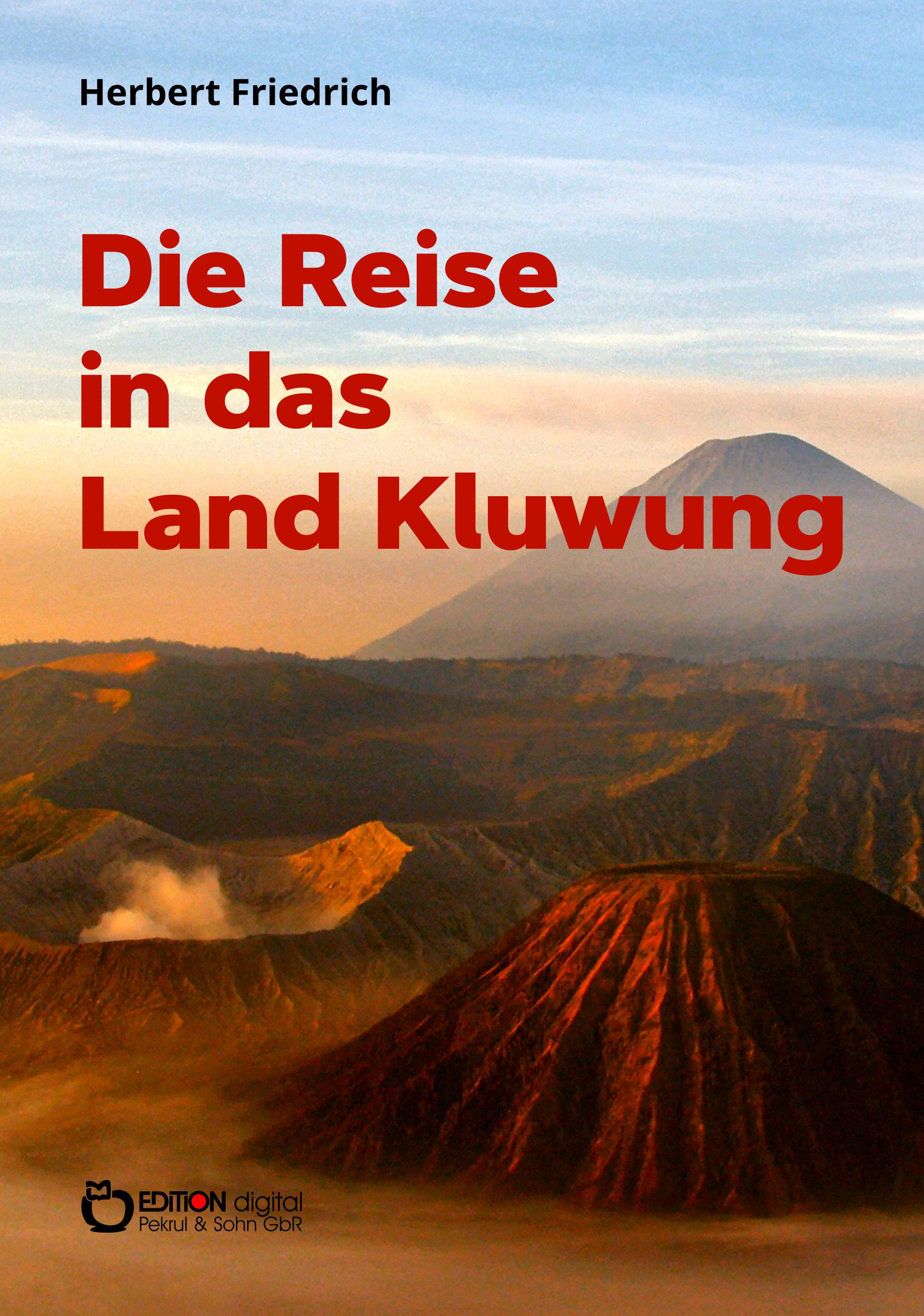 Die Reise in das Land Kluwung. Javanische Sagen neu erzählt von Herbert Friedrich