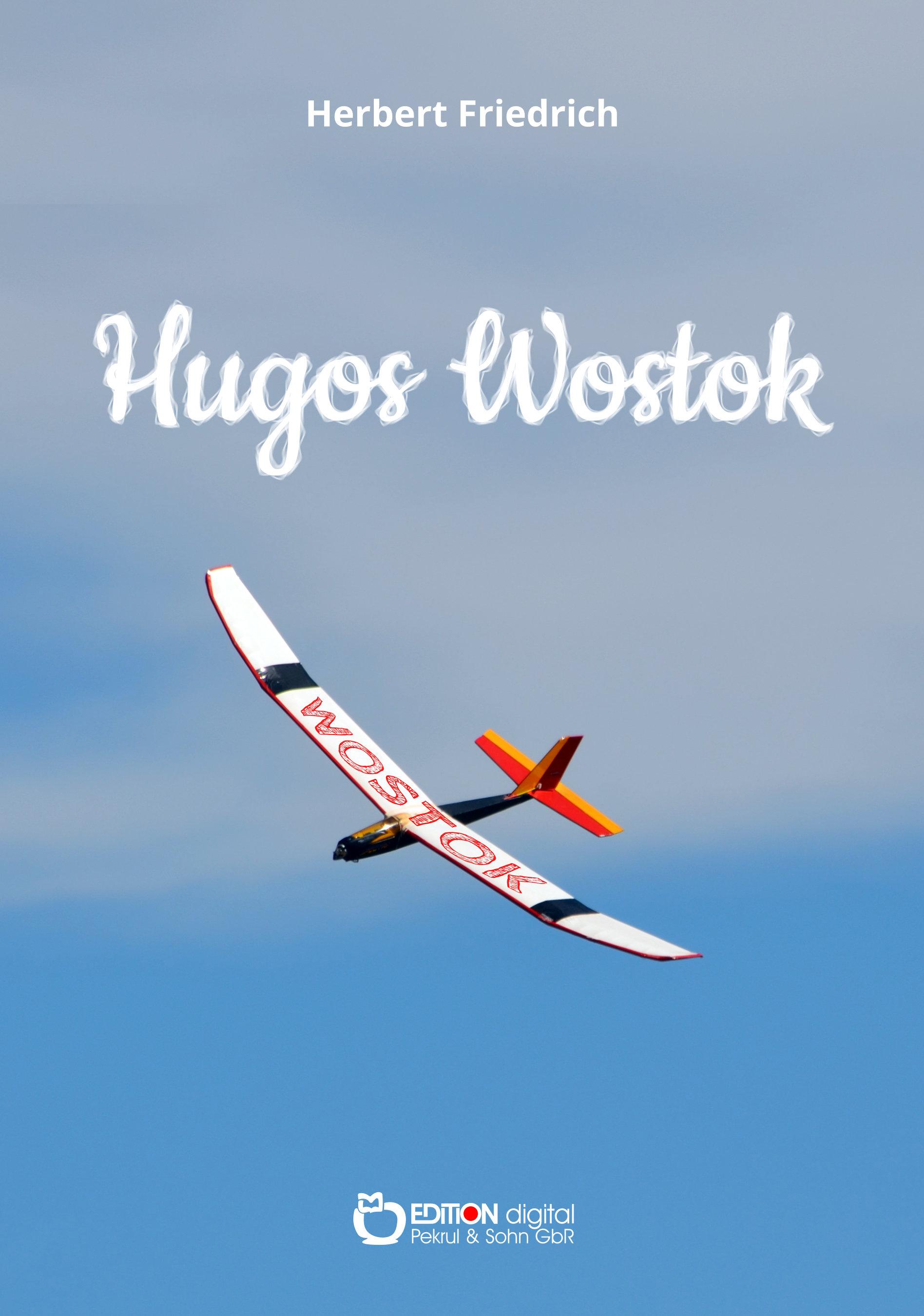 """Hugos """"Wostok"""" von Herbert Friedrich"""