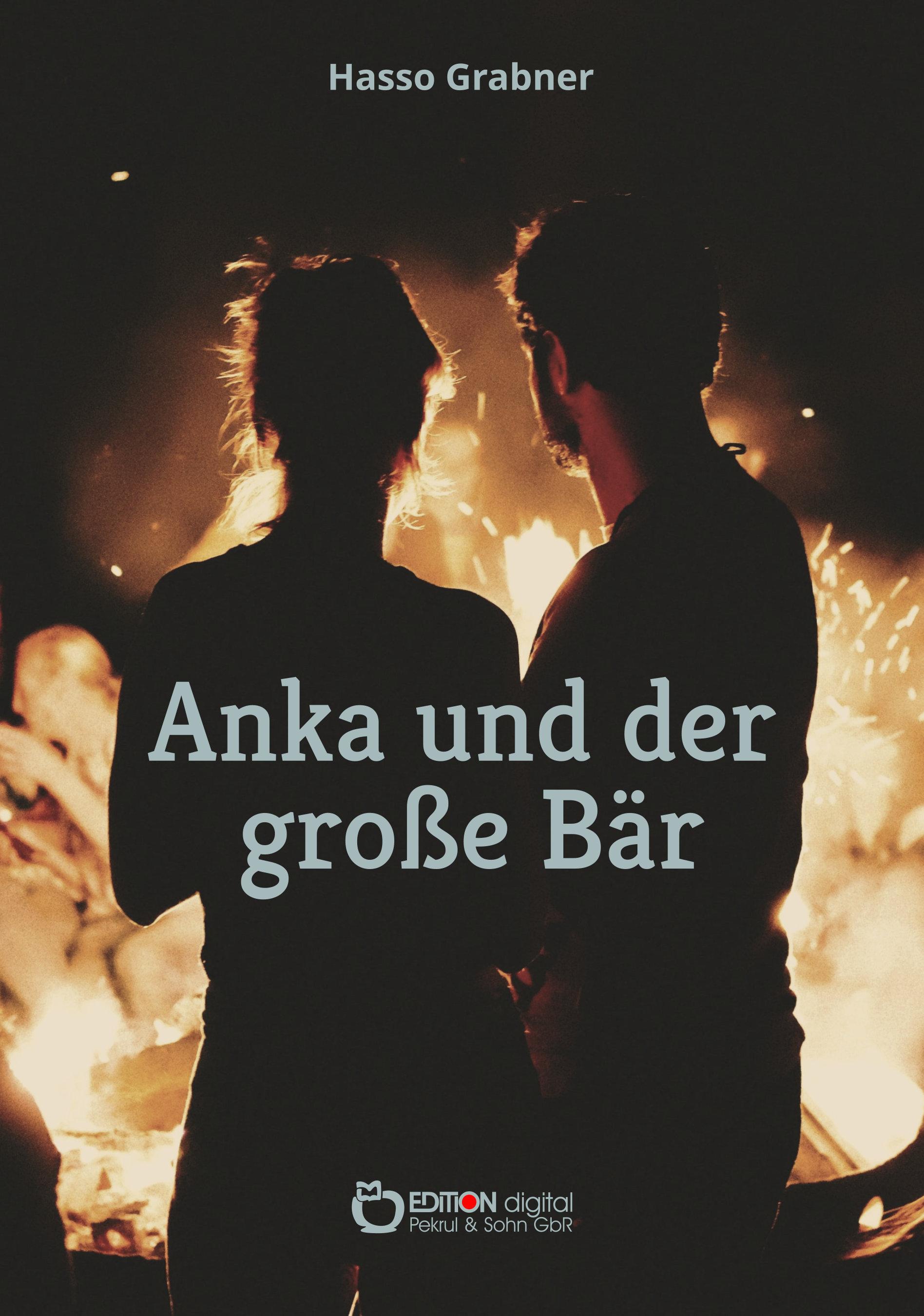 Anka und der große Bär von Hasso Grabner