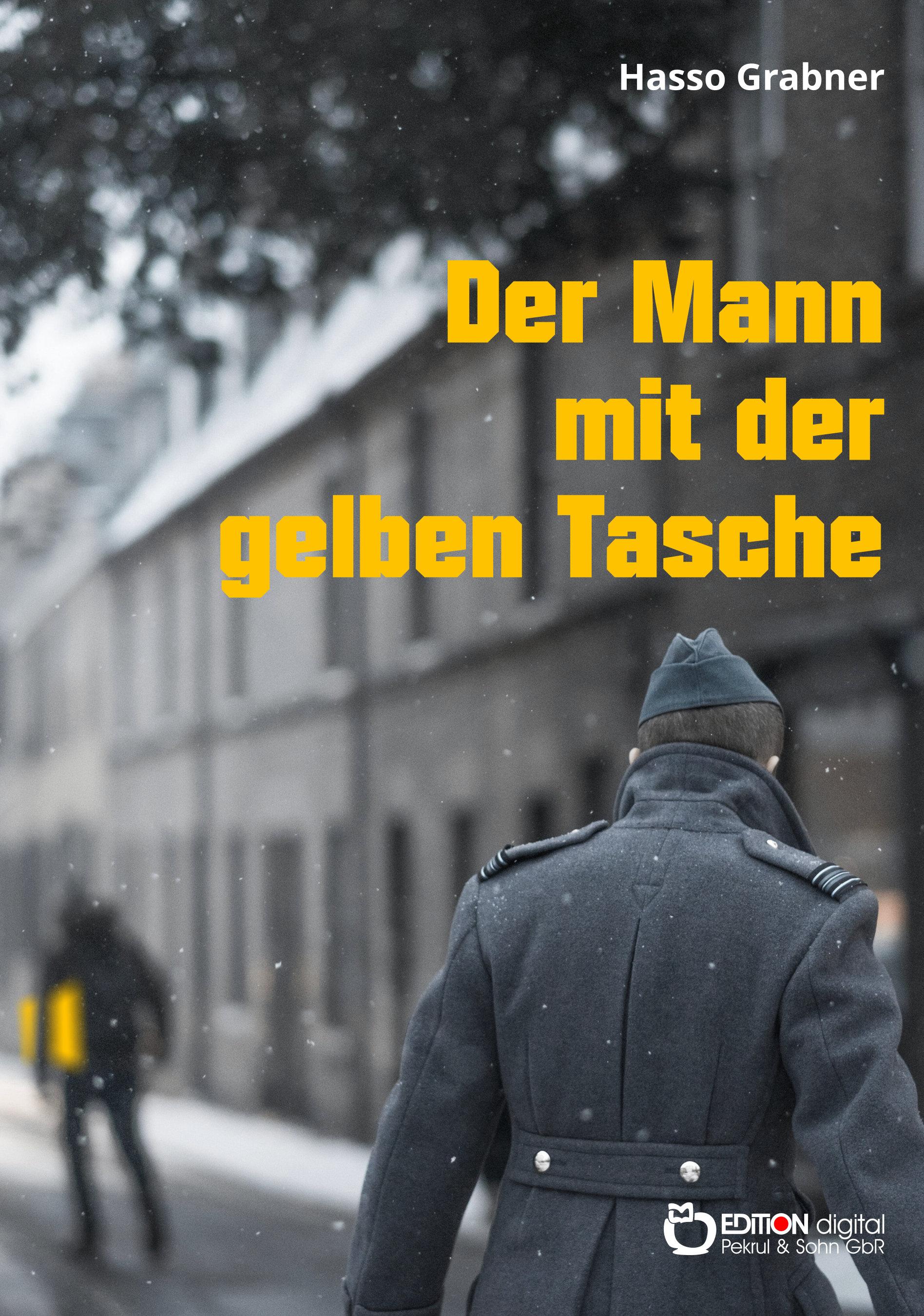 Der Mann mit der gelben Tasche. Erzählung von Hasso Grabner