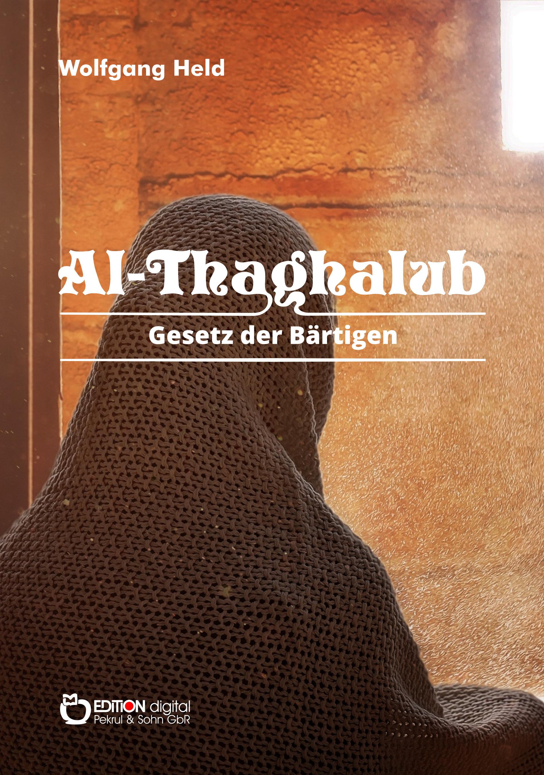 Al-Taghalub. Gesetz der Bärtigen von Wolfgang Held