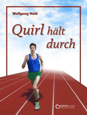 Quirl hält durch. von Wolfgang Held