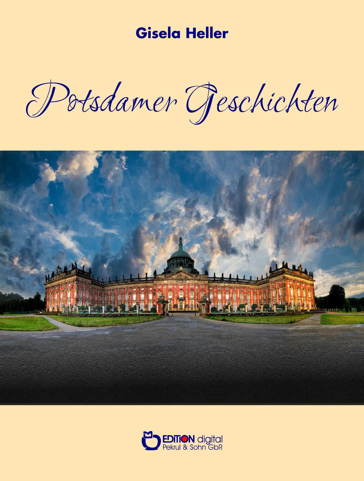 Potsdamer Geschichten von Gisela Heller