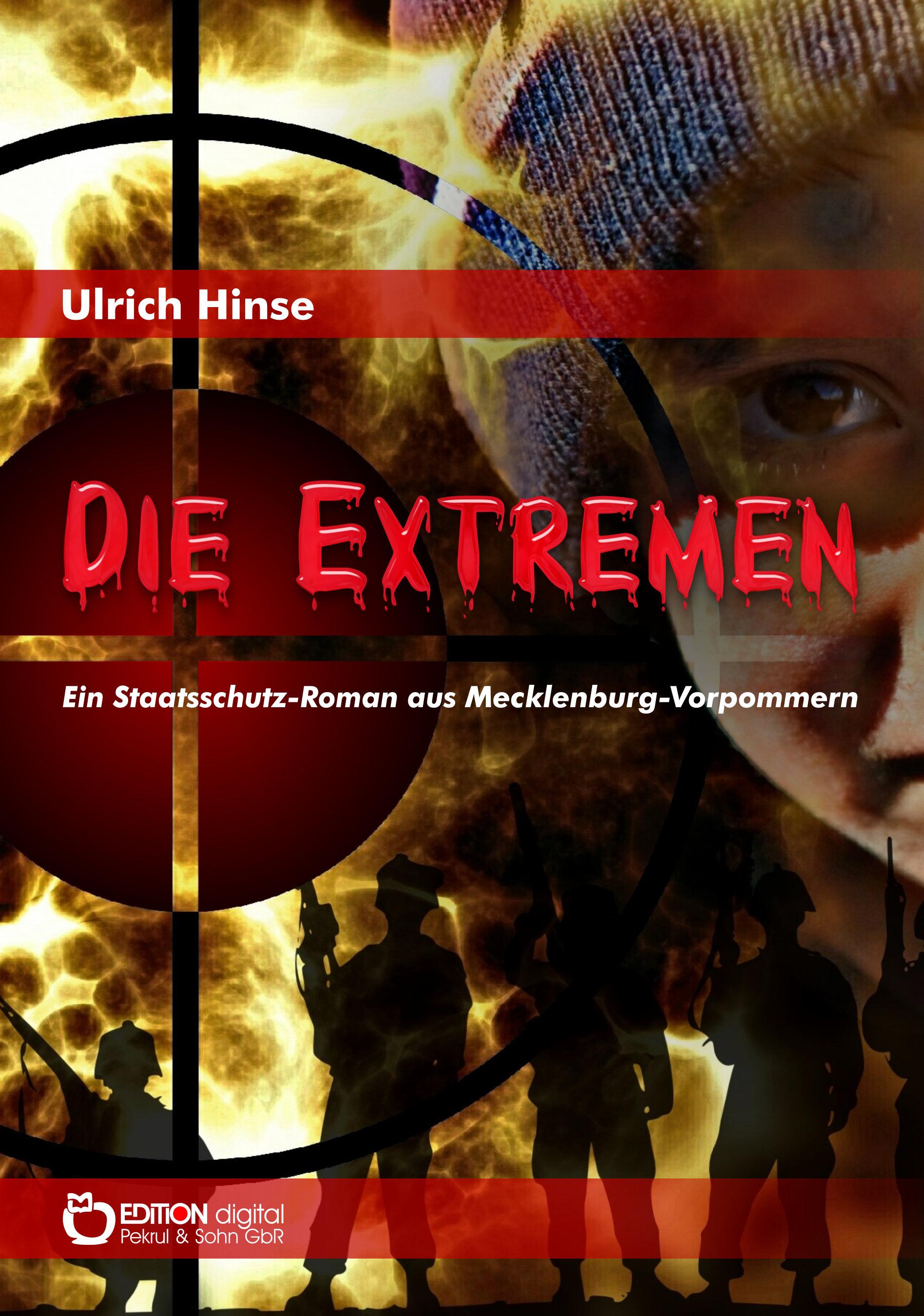 Die Extremen. Ein Staatsschutzroman aus Mecklenburg-Vorpommern von Ulrich Hinse