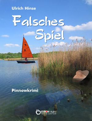 Falsches Spiel. Pinnowkrimi von Ulrich Hinse
